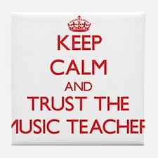 Keep Calm and Trust the Music Teacher Tile Coaster