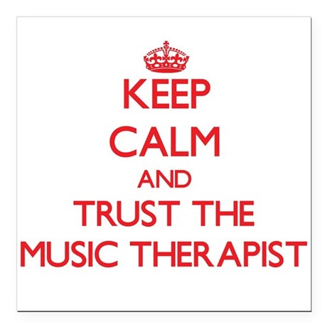 Keep Calm and Trust the Music Therapist Square Car