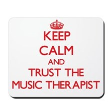 Keep Calm and Trust the Music Therapist Mousepad