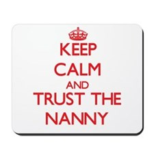 Keep Calm and Trust the Nanny Mousepad