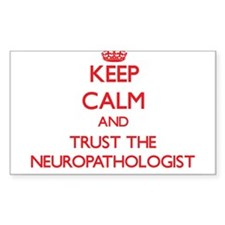 Keep Calm and Trust the Neuropathologist Decal