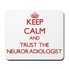 Keep Calm and Trust the Neuroradiologist Mousepad