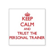 Keep Calm and Trust the Personal Trainer Sticker