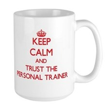 Keep Calm and Trust the Personal Trainer Mugs