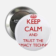 """Keep Calm and Trust the Pharmacy Technician 2.25"""""""