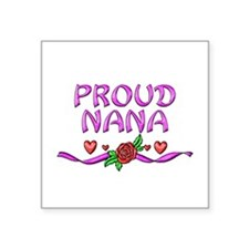 "Proud Nana Square Sticker 3"" x 3"""