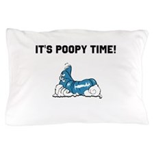 Its Poopy Time! Pillow Case