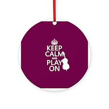 Keep Calm and Play On (double bass) Ornament (Roun