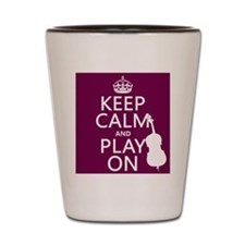 Keep Calm and Play On (double bass) Shot Glass