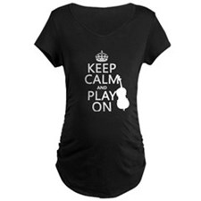 Keep Calm and Play On (double bass) Maternity T-Sh
