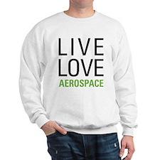 Live Love Aerospace Sweatshirt