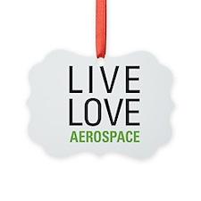 Live Love Aerospace Ornament