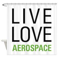 Live Love Aerospace Shower Curtain
