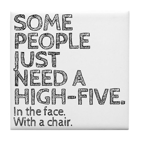 Some People Just Need A High-Five. In Tile Coaster