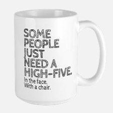 Some People Just Need A High-Five. In The Face. Wi