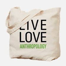 Live Love Anthropology Tote Bag