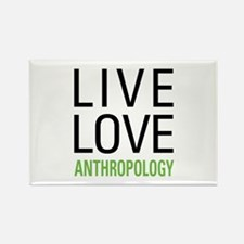 Live Love Anthropology Rectangle Magnet
