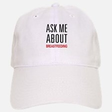 Ask Me Breastfeeding Baseball Baseball Cap