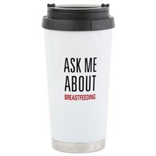 Ask Me About Breastfeeding Travel Mug