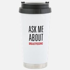 Ask Me About Breastfeeding Travel Mug