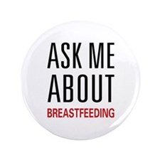 "Ask Me About Breastfeeding 3.5"" Button (100 pack)"