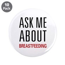 """Ask Me About Breastfeeding 3.5"""" Button (10 pack)"""