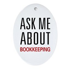 Ask Me About Bookkeeping Oval Ornament