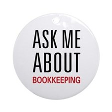 Ask Me About Bookkeeping Ornament (Round)