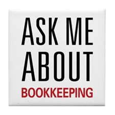 Ask Me About Bookkeeping Tile Coaster