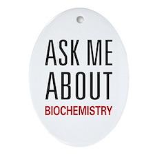 Ask Me About Biochemistry Oval Ornament