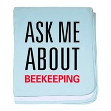 Ask Me About Beekeeping baby blanket