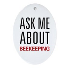 Ask Me About Beekeeping Oval Ornament