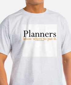 Planners Know Where to Put I T-Shirt