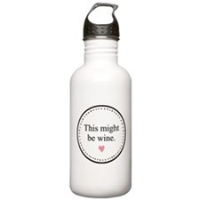 This Might Be Wine Water Bottle