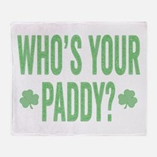 Who Is Your Paddy Throw Blanket