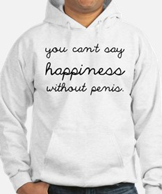 You Can't Say Happiness Hoodie