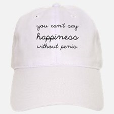 You Can't Say Happiness Baseball Baseball Cap