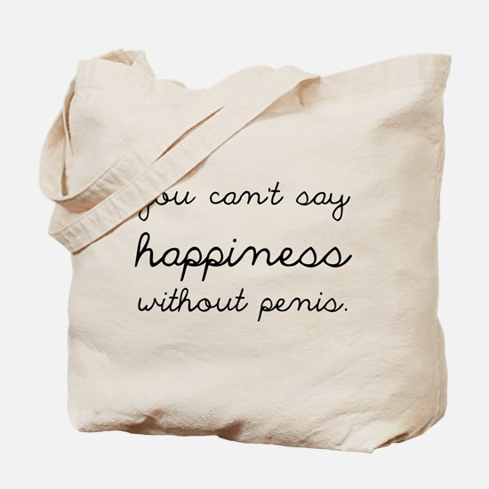 You Can't Say Happiness Tote Bag