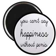 You Can't Say Happiness Magnet
