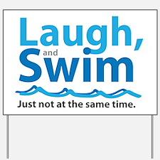 Laugh and Swim Yard Sign