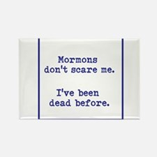 Mormons dont scare me. Magnets