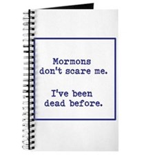 Mormons dont scare me. Journal