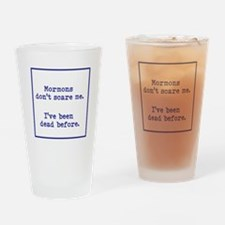 Mormons dont scare me. Drinking Glass