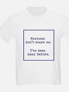 Mormons dont scare me. T-Shirt