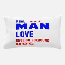 Real Man Love English Foxhound Dog Pillow Case