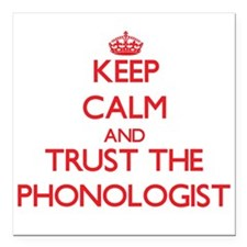 Keep Calm and Trust the Phonologist Square Car Mag