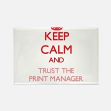 Keep Calm and Trust the Print Manager Magnets