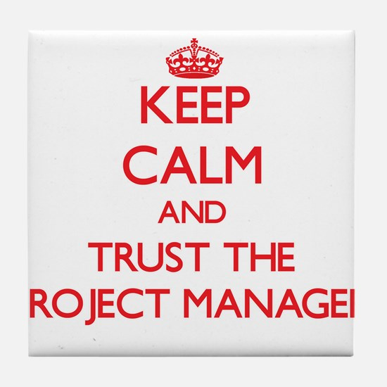 Keep Calm and Trust the Project Manager Tile Coast