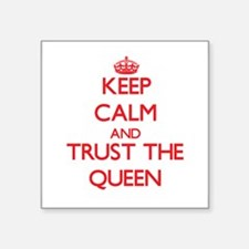Keep Calm and Trust the Queen Sticker