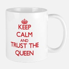 Keep Calm and Trust the Queen Mugs